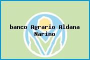 <i>banco Agrario Aldana Narino</i>