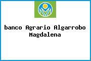 <i>banco Agrario Algarrobo Magdalena</i>