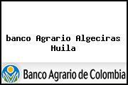 <i>banco Agrario Algeciras Huila</i>