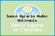 <i>banco Agrario Andes Antioquia</i>