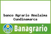 <i>banco Agrario Anolaima Cundinamarca</i>