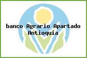 Teléfono y Dirección Banco Agrario, Calle 96 No. 99-07, Apartadó, Antioquia