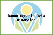 <i>banco Agrario Apia Risaralda</i>