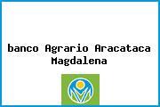 <i>banco Agrario Aracataca Magdalena</i>