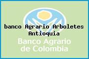 <i>banco Agrario Arboletes Antioquia</i>