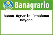 <i>banco Agrario Arcabuco Boyaca</i>