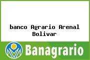 <i>banco Agrario Arenal Bolivar</i>