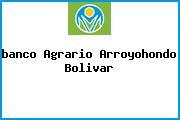 <i>banco Agrario Arroyohondo Bolivar</i>