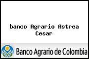 <i>banco Agrario Astrea Cesar</i>