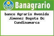 <i>banco Agrario Avenida Jimenez Bogota Dc Cundinamarca</i>