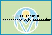 <i>banco Agrario Barrancabermeja Santander</i>