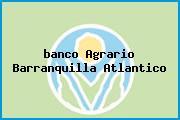 <i>banco Agrario Barranquilla Atlantico</i>