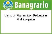 <i>banco Agrario Belmira Antioquia</i>