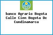 <i>banco Agrario Bogota Calle Cien Bogota Dc Cundinamarca</i>