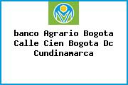Teléfono y Dirección Banco Agrario, Bogotá Calle Cien, Bogotá D.C, Cundinamarca