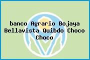 <i>banco Agrario Bojaya Bellavista Quibdo Choco Choco</i>