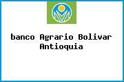 <i>banco Agrario Bolivar Antioquia</i>