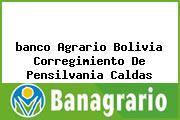 <i>banco Agrario Bolivia Corregimiento De Pensilvania Caldas</i>