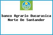 <i>banco Agrario Bucarasica Norte De Santander</i>