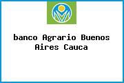 <i>banco Agrario Buenos Aires Cauca</i>