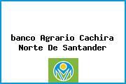 <i>banco Agrario Cachira Norte De Santander</i>