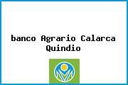 <i>banco Agrario Calarca Quindio</i>