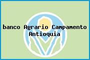 <i>banco Agrario Campamento Antioquia</i>