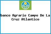 <i>banco Agrario Campo De La Cruz Atlantico</i>