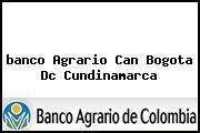 Teléfono y Dirección Banco Agrario, Can, Bogotá D.C, Cundinamarca