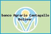 <i>banco Agrario Cantagallo Bolivar</i>