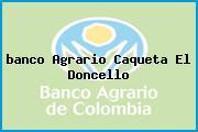 <i>banco Agrario Caqueta El Doncello</i>