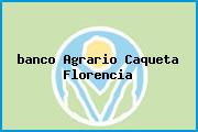 <i>banco Agrario Caqueta Florencia</i>