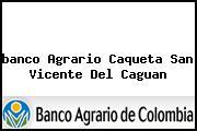 <i>banco Agrario Caqueta San Vicente Del Caguan</i>