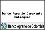 <i>banco Agrario Caramanta Antioquia</i>
