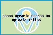 <i>banco Agrario Carmen De Apicala Tolima</i>