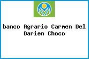 <i>banco Agrario Carmen Del Darien Choco</i>