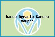 <i>banco Agrario Caruru Vaupes</i>