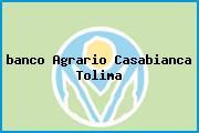 <i>banco Agrario Casabianca Tolima</i>