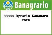<i>banco Agrario Casanare Pore</i>