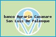 <i>banco Agrario Casanare San Luis De Palenque</i>