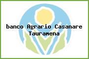 <i>banco Agrario Casanare Tauramena</i>