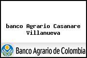 <i>banco Agrario Casanare Villanueva</i>