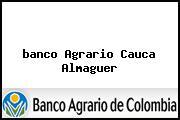 <i>banco Agrario Cauca Almaguer</i>