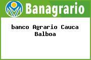<i>banco Agrario Cauca Balboa</i>