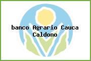 <i>banco Agrario Cauca Caldono</i>