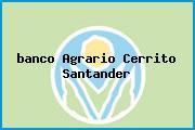 <i>banco Agrario Cerrito Santander</i>