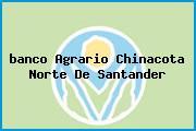 Teléfono y Dirección Banco Agrario, Calle 3 No. 3-56 Esquina, Chinácota, Norte De Santander
