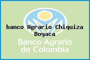 <i>banco Agrario Chiquiza Boyaca</i>