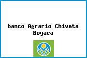 <i>banco Agrario Chivata Boyaca</i>