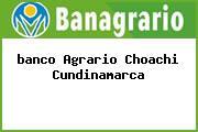 Teléfono y Dirección Banco Agrario, Cra 3 No. 4-08, Choachí, Cundinamarca